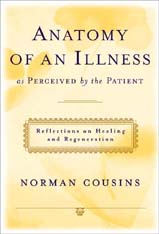 Norman Cousins Anatomy Of An Illness Summary Anatomy Of An Illness As Perceived The Patient Review